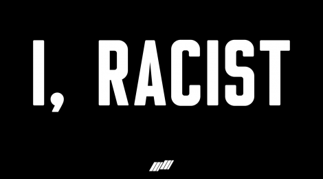 Thoughts on 'I, Racist'