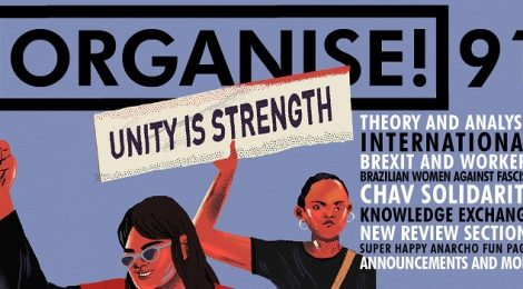 Organise! magazine of the Anarchist Federation - no. 91 - Spring 2019